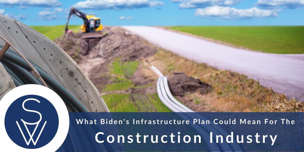 Bidens Infrastructure Plan Construction Industry
