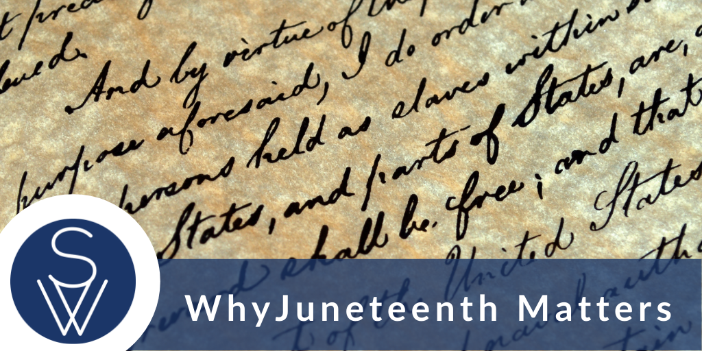 Why Juneteenth Matters